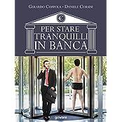 Per stare tranquilli in banca. L'educazione finanziaria raccontata da due insider (Italian Edition)
