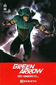 Green Arrow Rebirth, tome 1 par Otto Schmidt