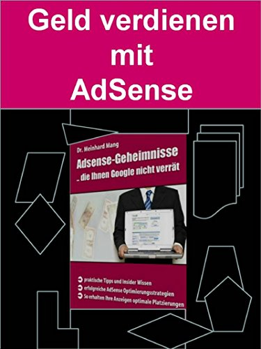 Geld verdienen mit AdSense: Wie man mit AdSense richtig Geld verdient