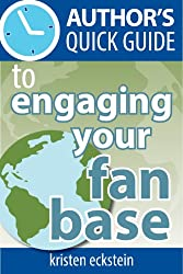 Author's Quick Guide to Engaging Your Fan Base (English Edition)