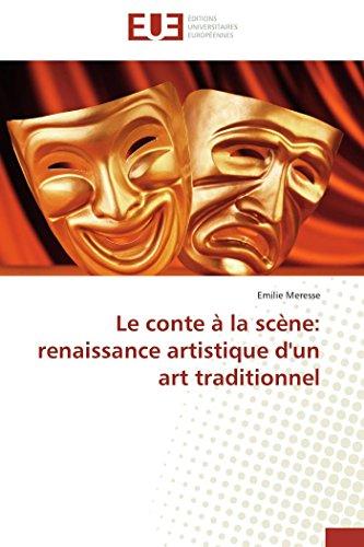 Le conte à la scène: renaissance artistique d&#3...