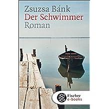 Der Schwimmer: Roman (German Edition)