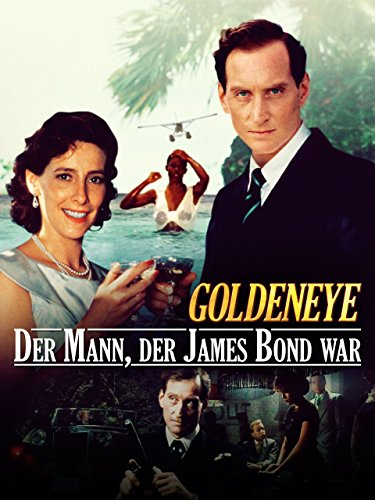 Goldeneye: Der Mann, der James Bond war (Wie Man Wie James Bond)