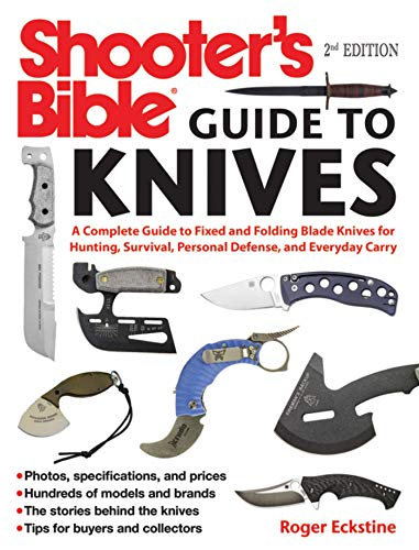 Shooter's Bible Guide to Knives: A Complete Guide to Fixed and Folding Blade Knives for Hunting, Survival, Personal Defense, and Everyday Carry (English Edition) -