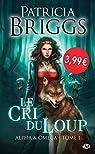 Alpha & Omega, tome 1 : Le Cri du loup par Briggs