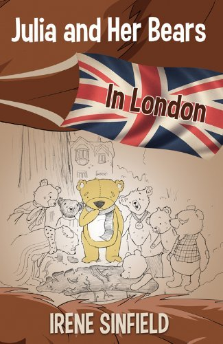 Julia and Her Bears in London by Irene Sinfield (2013-05-30)