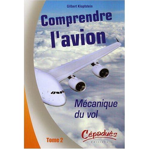 Comprendre l'avion : Tome 2, Mécanique du vol