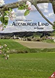 Augsburger Land – A Guide