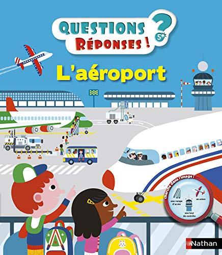 L'aéroport - Questions/Réponses - doc dès 5 ans (28) par Philippe Godard