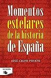 Momentos estelares de historia de España (B DE BOLSILLO)