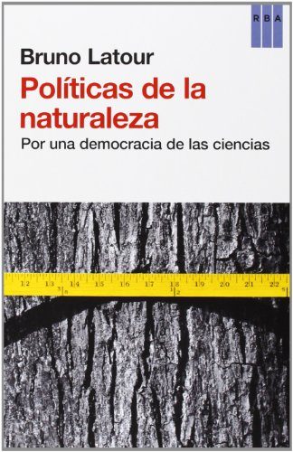 Políticas de la naturaleza : por una democracia de las ciencias