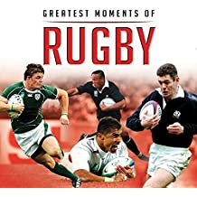 Greatest Moments of Rugby (Little Books) by Welch, Ian (2015) Hardcover