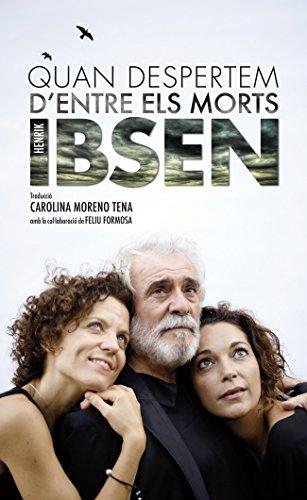 Quan despertem d'entre els morts (Catalan Edition)