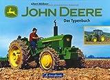 John Deere - Das Typenbuch - Albert Mößmer