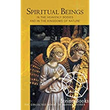 Spiritual Beings in the Heavenly Bodies and in the Kingdoms of Nature: 10 lectures, Helsinki, Apr. 3-14, 1912 (CW 136) (English Edition)