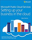 Microsoft Public Cloud Services: Setting up your business in the cloud (IT Best Practices - Microsoft Press)