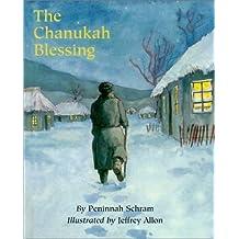 The Chanukah Blessing by Peninnah Schram (2000-09-29)