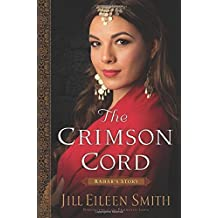 The Crimson Cord: Rahab's Story (Daughters of the Promised Land): Volume 1 by Jill Eileen Smith (17-Feb-2015) Paperback