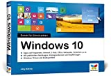 Windows 10: Schritt für Schritt erklärt. Alles auf einen Blick - so nutzen Sie Windows 10 optimal. Im praktischen Querformat. Komplett in Farbe. Für Einsteiger.