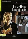 La collana longobarda: Buch mit Audio-CD. Italienische Lektüre für das 3. Lernjahr. Buch + Audio-CD (Imparare leggendo)