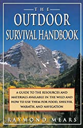 The Outdoor Survival Handbook: A Guide To The Resources & Material Available In The Wild & How To Use Them For Food, Shelter, Warmth, & Navigation by Raymond Mears (1993-06-15)