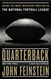 Quarterback: Inside the Most Important Position in the National Football League