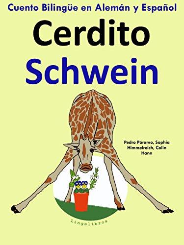 Cuento Bilingüe en Alemán y Español: Cerdito — Schwein (Aprender Alemán para Niños nº 2) por Pedro Páramo
