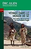 Voyage dans le monde de Sé - Nouvelles révélations sur les Indiens Kogis