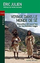 Voyage dans le monde de Sé - Nouvelles découvertes sur les indiens Kogis