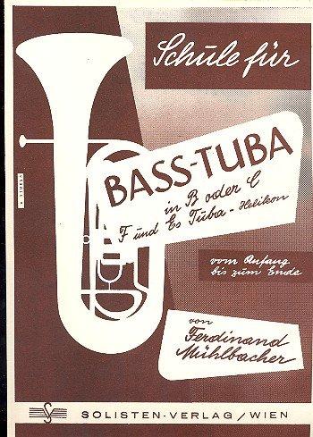 Schule für Baßtuba in B oder C und Tuba-Helikon in F und Es