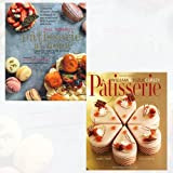 Patisserie at Home and Patisserie Collection 2 Books Bundle - Step-by-step recipes to help you master the art of French pastry,A Masterclass in Classic and Contemporary Patisserie
