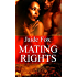 Mating Rights (Mating Heat Book 1)