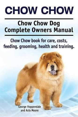 chow-chow-chow-chow-dog-complete-owners-manual-chow-chow-book-for-care-costs-feeding-grooming-health
