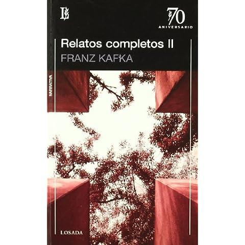 Relatos Completos De Kafka T.Ii -70 A- (70 Aniversario (losada))