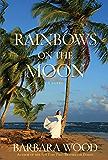 Rainbows on the Moon: A Novel