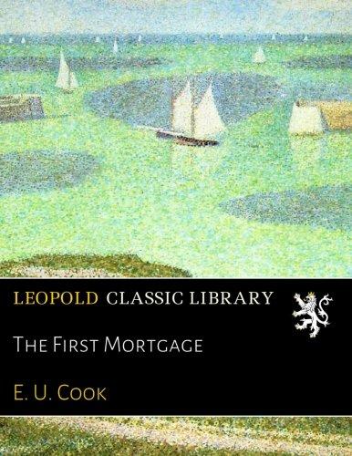 The First Mortgage por E. U. Cook