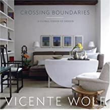 Crossing Boundaries: A Global Vision of Design by Vicente Wolf (2006-10-01)
