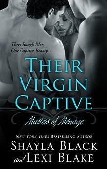 Their Virgin Captive, Masters of Ménage, Book 1 (English Edition) von [Black, Shayla, Blake, Lexi]