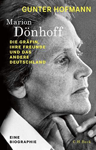 Marion Dönhoff: Die Gräfin, ihre Freunde und das andere Deutschland