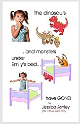 The Dinosaurs and Monsters under Emily's Bed have Gone!: Volume 2 (Adventures of Emily)