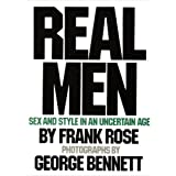 Real Men: Sex and Style in an Uncertain Age