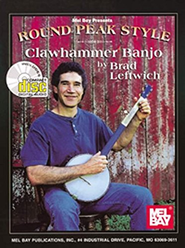Round Peak Style Clawhammer Banjo (Mel Bay Presents)