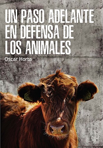 Un paso adelante en defensa de los animales/ A step forward in defense of animals por Oscar Horta