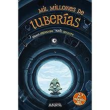 Mil millones de tuberías (Literatura Infantil (6-11 Años) - Narrativa Infantil)