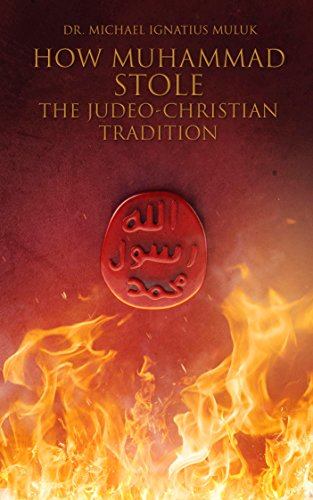 How Muhammad Stole the Judeo-Christian Tradition (Mike Muluk's Muhammad Series Book 1) (English Edition) por Dr. Michael Ignatius Muluk