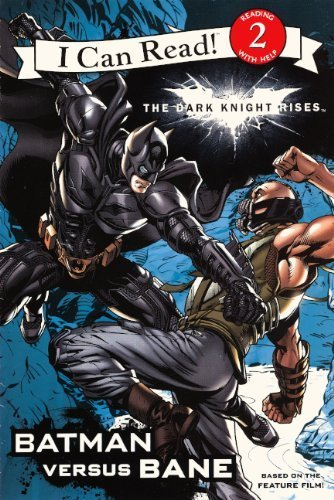The Dark Knight Rises: Batman Versus Bane (Turtleback School & Library Binding Edition) (I Can Read Media Tie-Ins - Level 1-2) by Jodi Huelin (2012-06-05)