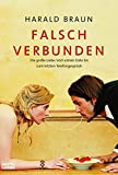 Falsch verbunden (Sachbuch - Bastei Lübbe Taschenbücher) - Harald Braun