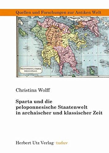 Sparta und die peloponnesische Staatenwelt in archaischer und klassischer Zeit (Quellen und Forschungen zur Antiken Welt, Band 66)
