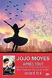 Après tout: La trilogie Avant toi, T3 (French Edition)