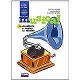 Musica! Ascolatare-Fare-Laboratorio. Con CD Audio. Per la Scuola media